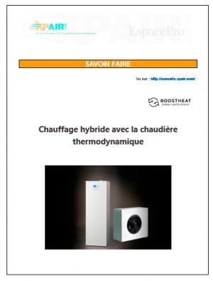 Chaudière hybride thermodynamique : nouveau dossier de savoir-faire