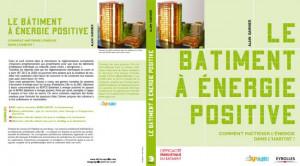 Le Bâtiment à Energie Positive en format papier et internet !