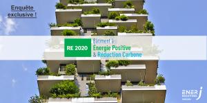 Enquête exclusive EnerJ-meeting Paris : Réglementation Environnementale RE 2020 et plus