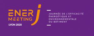 Concevoir le bâtiment, objectif 2050! EnerJ-meeting Lyon, le 17/11 prochain