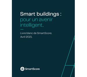 Smart buildings : l'avenir du bâtiment est intelligent