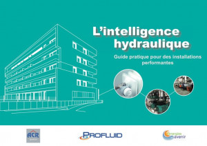 Le « Guide pratique pour installations performantes » de l'intelligence hydraulique