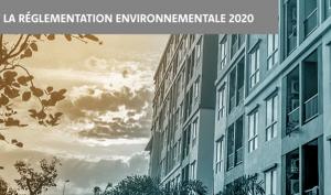 Réglementation Environnementale RE 2020 et solutions bas carbone