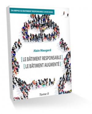Le Bâtiment Responsable - Le Bâtiment Augmenté - Le Tome II est disponible