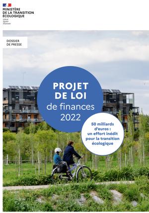 Projet de loi de finances 2022 : 50 Md€ ; un effort inédit pour la transition écologique