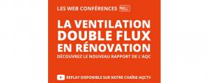 Rénovation et ventilation double flux, les enseignements clés du terrain