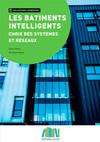 Les bâtiments intelligents : choix des systèmes et réseaux