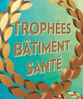 TROPHÉES « BÂTIMENT SANTÉ INNOVATIONS »